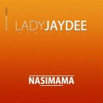"""NASIMAMA""-LADY JAYDEE [OFFICIAL VIDEO]"