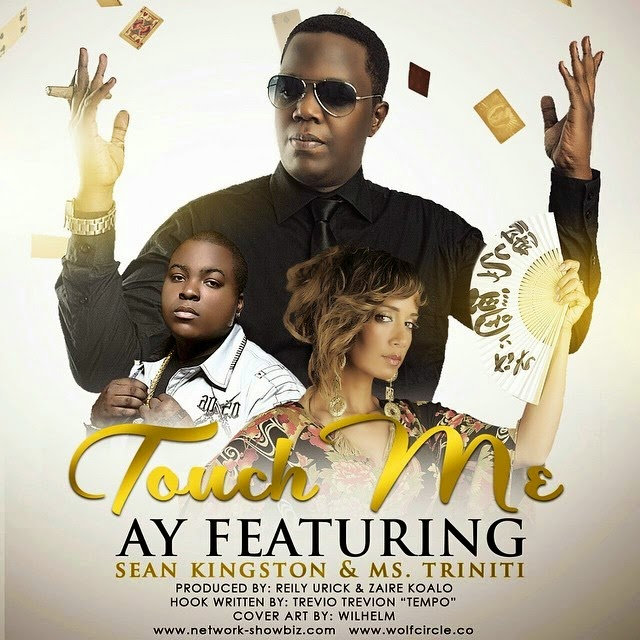 Touch Me-AY Featuring Sean Kingston and Ms Triniti