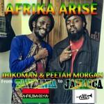 """Afrika Arise""-JhikoMan & Peetah Morgan [Brand New]"